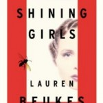 Bright, Bloody and Intense: The Shining Girls by Lauren Beukes