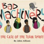 Not Quite Detectives: Bad Machinery Volume 1: The Case of The Team Spirit by John Allison