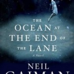 Memory Comes in Waves: The Ocean at the End of the Lane by Neil Gaiman